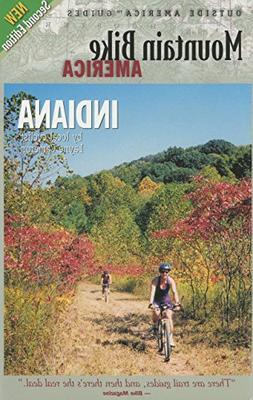 Mountain Bike America: Indiana, 2nd: An Atlas of Indiana's G