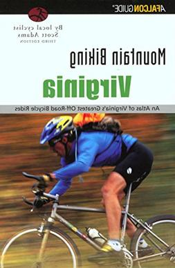 Mountain Biking Virginia, 3rd: An Atlas of Virginia&