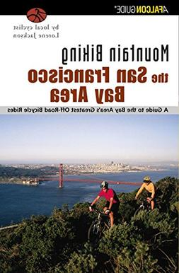 Mountain Biking the San Francisco Bay Area: A Guide To The B