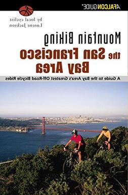 Mountain Biking the San Francisco Bay Area: A Guide To The B
