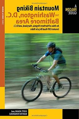 Mountain Biking the Washington D.C./Baltimore Area: An Atlas