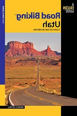 Road Biking Utah: A Guide To The State's Best Bike Rides
