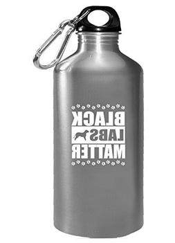 Black Labs Matter Funny Labrador Retriever - Water Bottle