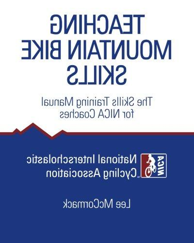 Teaching Mountain Bike Skills: The Skills Training Manual fo