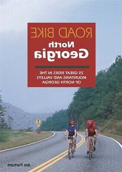 Road Bike North Georgia: 25 Great Rides in the Mountains and
